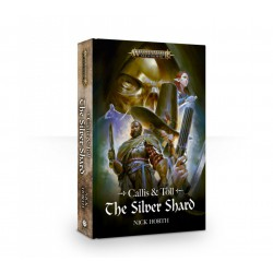 BLACK LIBRARY - CALLIS & TOLL : THE SILVER SHARD - NICK HORTH (okładka twarda)